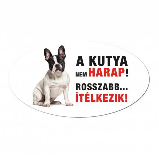 Vigyázz a kutya harap tábla műanyagból FRANCIA BULLDOG