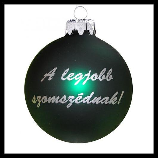 A legjobb szomszéd matt zöld ezüst nyomással 8cm - Karácsonyfadísz